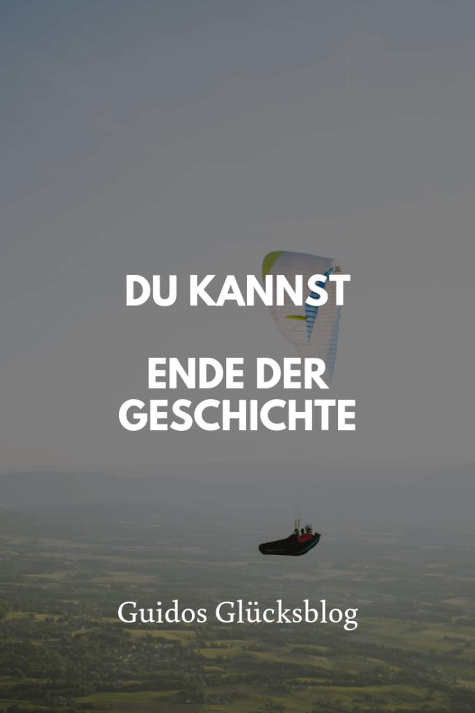 Du kannst! Ende der Geschichte | Guidos Glücksblog