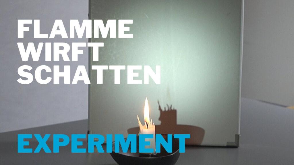 Flamme wirft Schatten - Experiment