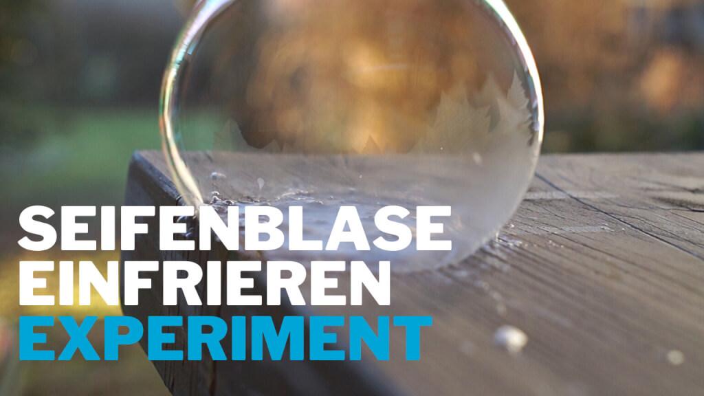 Seifenblasen einfrieren – Experiment