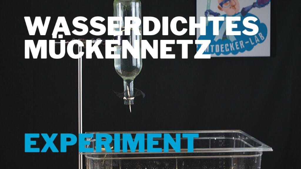 Wasserdichtes Mückennetz - Experiment zur Oberflächenspannung