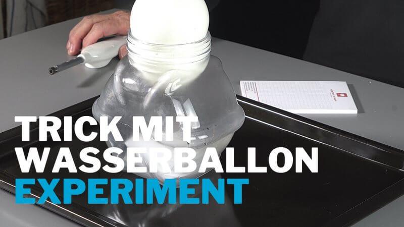 Unterdruck-Trick mit Wasserballon