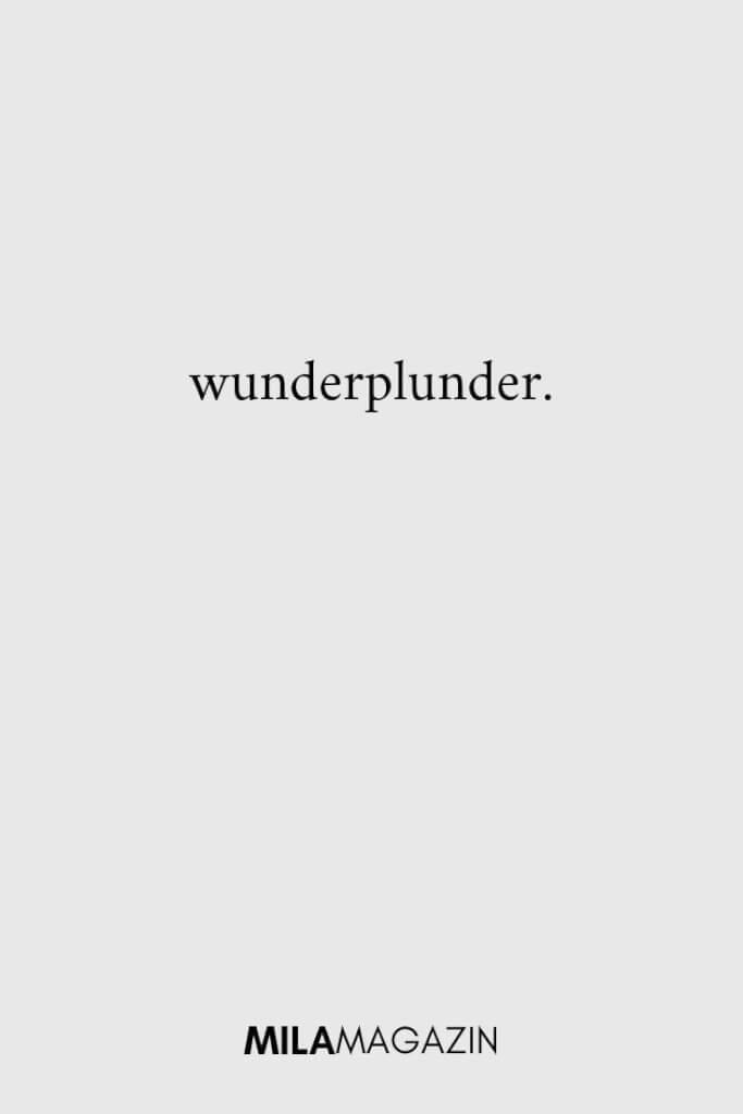 wunderplunder. | ILAMAGAZIN