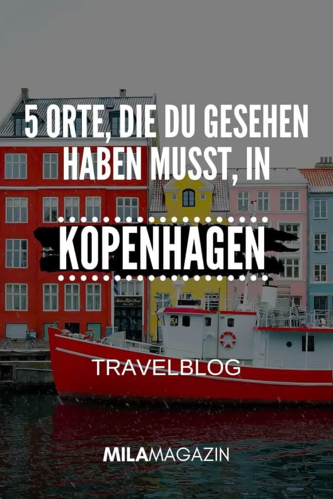 5 Orte, die du gesehen haben musst, in Kopenhagen | MILAMAGAZIN