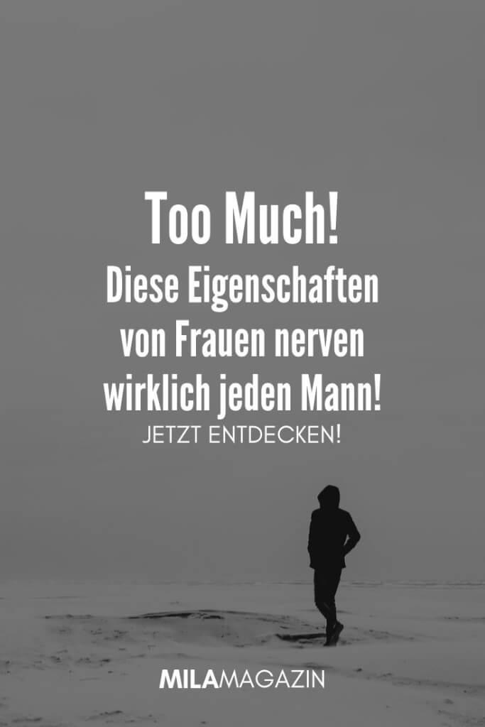 Too Much! Diese Eigenschaften von Frauen nerven wirklich jeden Mann! | MILAMAGAZIN