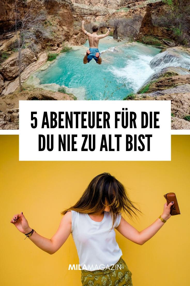 Entdecke jetzt: 5 Abenteuer für die du nie zu alt bist! | MILAMAGAZIN
