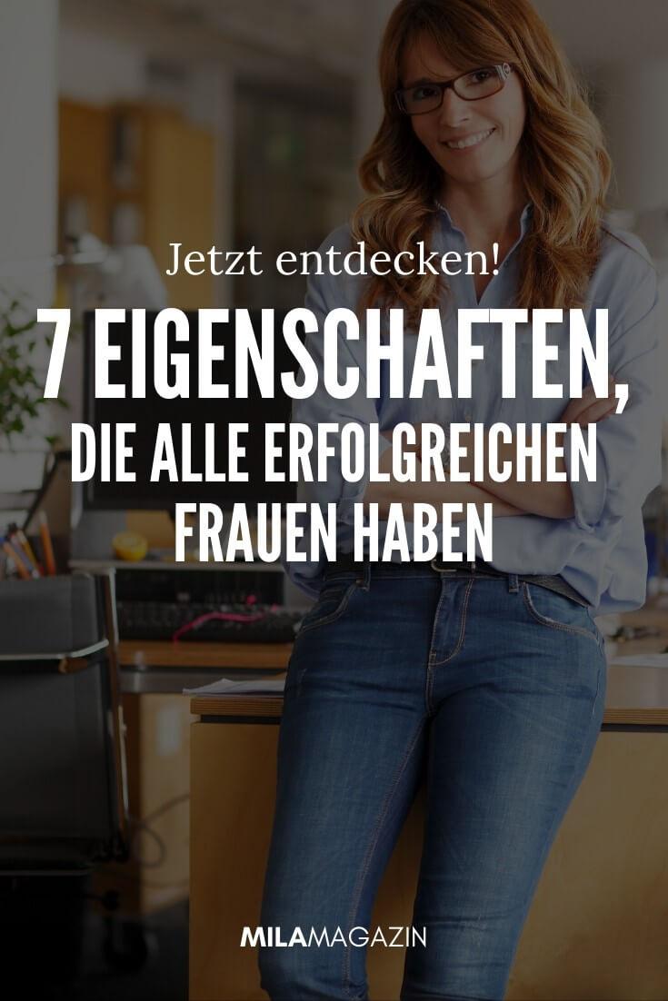 Die 7 Eigenschaften, die alle erfolgreichen Frauen haben... | MILAMAGAZIN