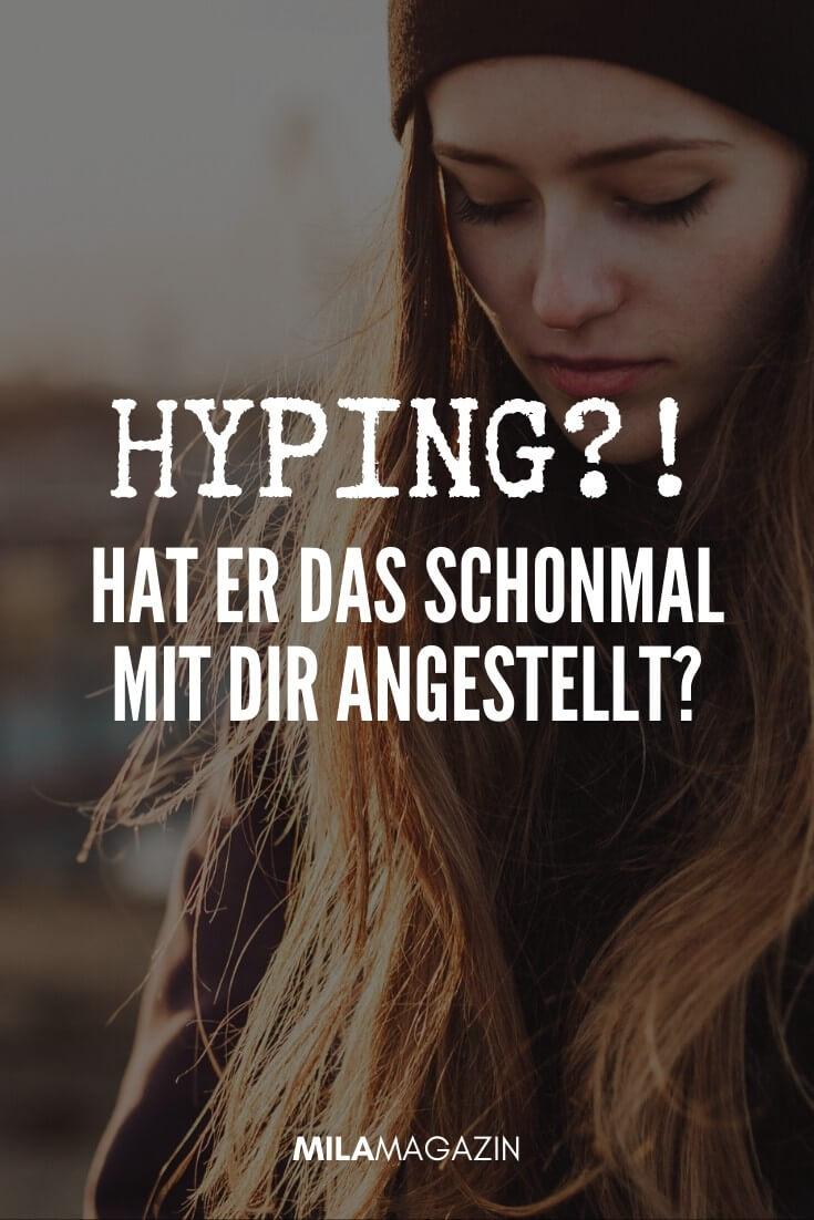 Hyping... Das steckt wirklich hinter diesem fiesen Dating-Trend | MILAMAGAZIN
