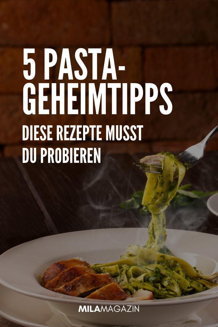 5 leckere Pasta Geheimtipps zum Nachkochen | MILAMAGAZIN