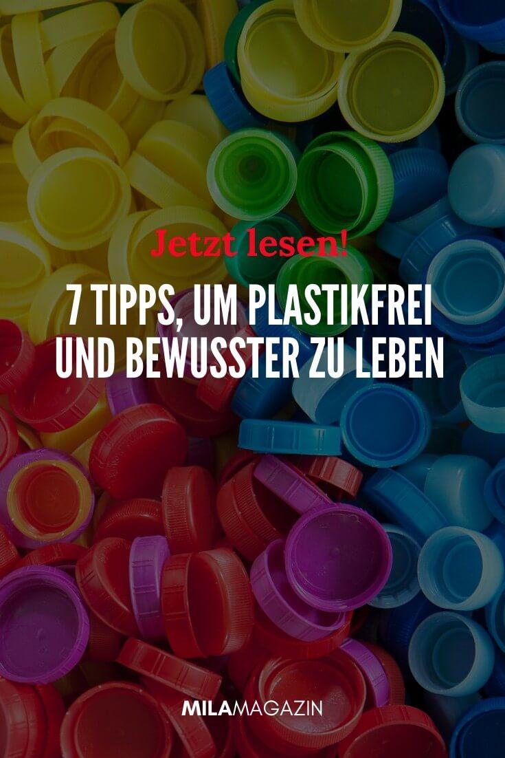 Sag dem Plastik den Kampf an! 7 einfache Tipps plastikfrei und nachhaltig zu leben | MILAMAGAZIN