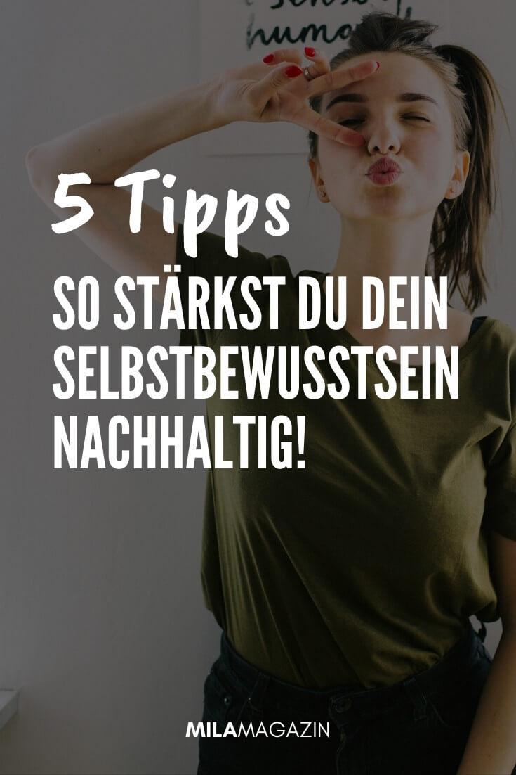 5 Tipps, um dein Selbstbewusstsein zu stärken | MILAMAGAZIN