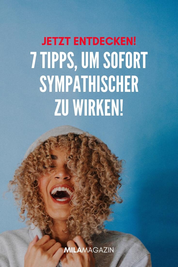 7 Tipps, um sofort sympathischer zu wirken! | MILAMAGAZIN