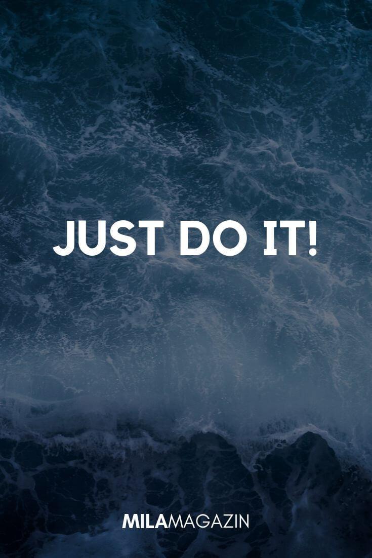 Just Do It! | MILAMAGAZIN
