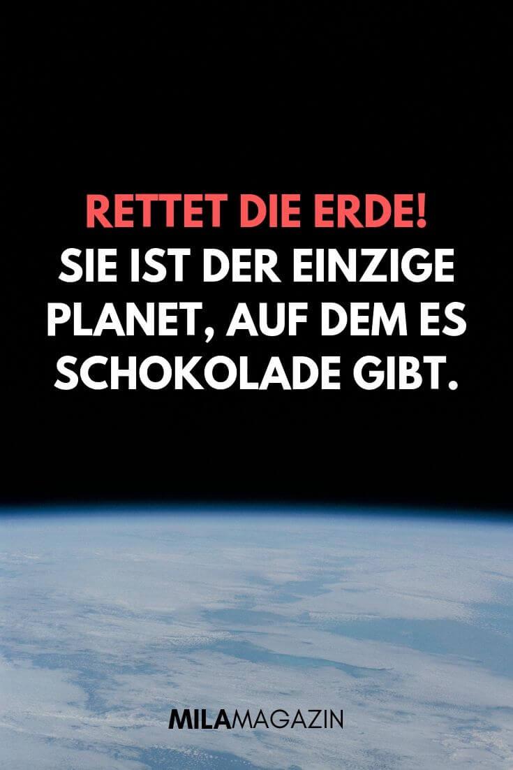 Rettet die Erde! Sie ist der einzige Planet, auf dem es Schokolade gibt. | MILAMAGAZIN