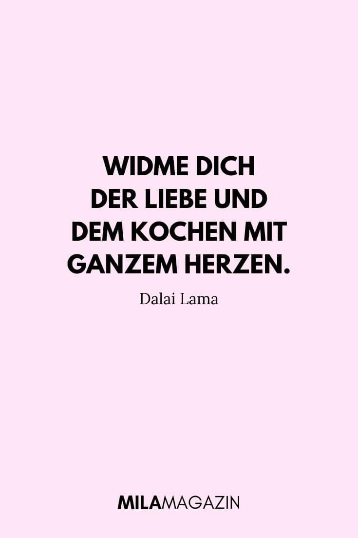 Widme dich der Liebe und dem Kochen mit ganzem Herzen. – Dalai Lama | MILAMAGAZIN