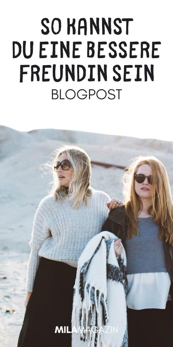 Was macht eine gute Freundschaft aus? Und wie du eine bessere Freundin sein kannst!? | MILAMAGAZIN