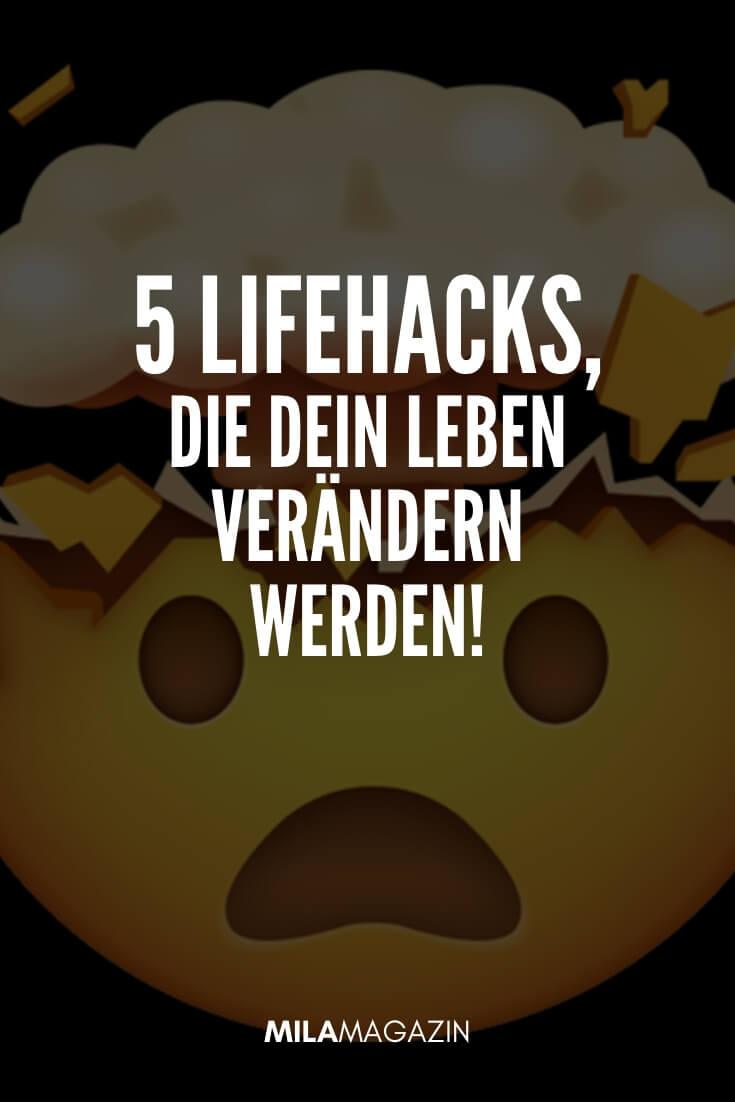 5 Lifehacks, die dein Leben verändern werden! | MILAMAGAZIN