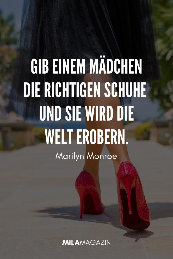 Gib einem Mädchen die richtigen Schuhe und sie wird die Welt erobern. #Zitat von Marilyn Monroe