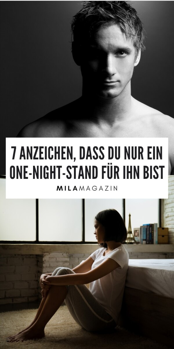 7 Anzeichen, dass du nur ein One-Night-Stand für ihn bist | MILAMAGAZIN