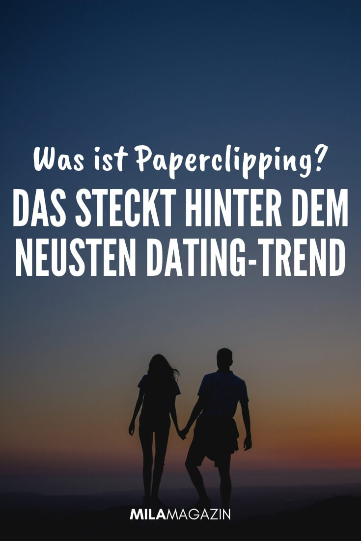 Paperclipping: Das steckt hinter dem neusten Dating-Trend | MILAMAGAZIN