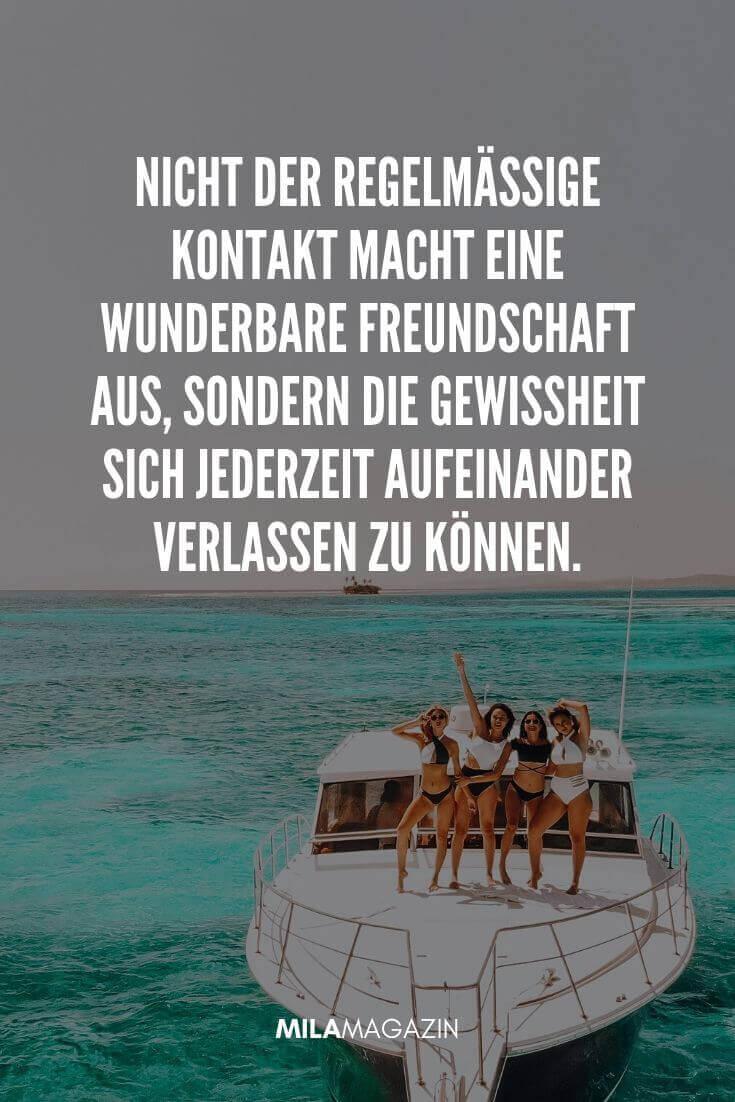 Nicht der regelmäßige Kontakt macht eine wunderbare Freundschaft aus, sondern die Gewissheit sich jederzeit aufeinander verlassen zu können. | MILAMAGAZIN