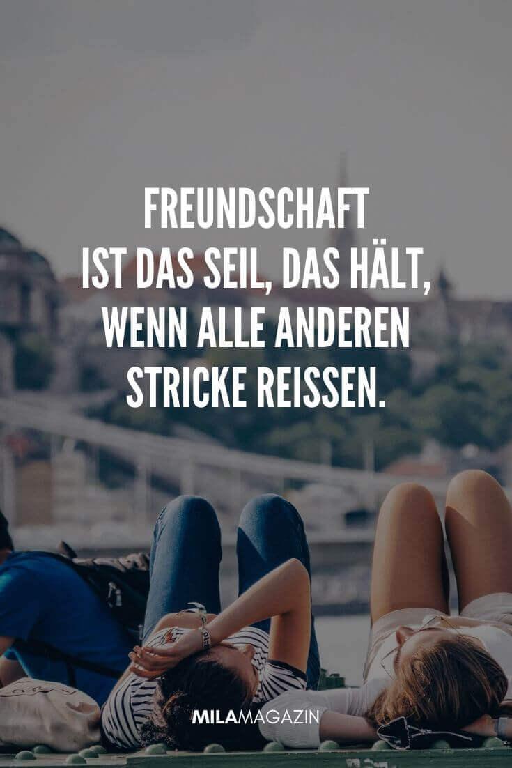 Freundschaft ist das Seil, das hält, wenn alle Stricke reißen. | MILAMAGAZIN