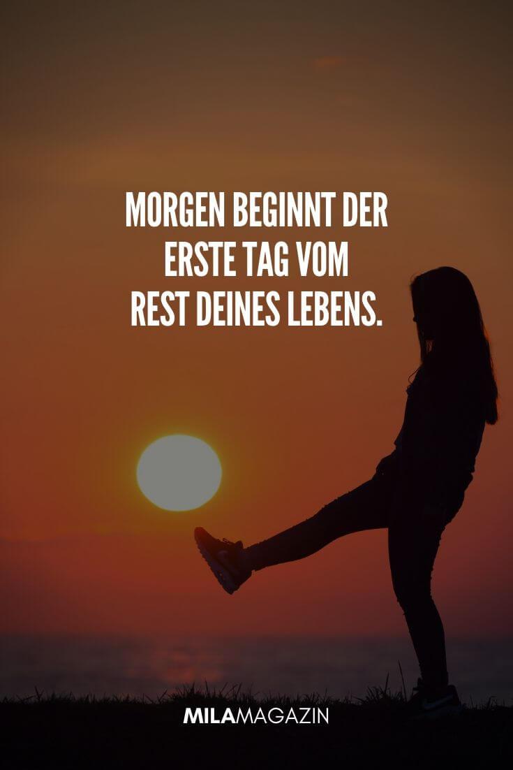 Morgen beginnt der erste Tag vom Rest deines Lebens. | MILAMAGAZIN | #gutenmorgen #guten #morgen #sprueche