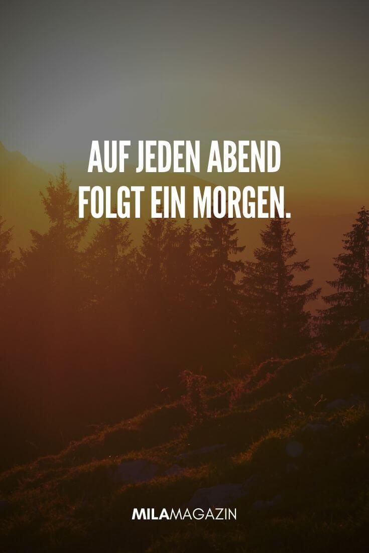 Auf jeden Abend folgt ein Morgen. | MILAMAGAZIN | #gutenmorgen #guten #morgen #sprueche