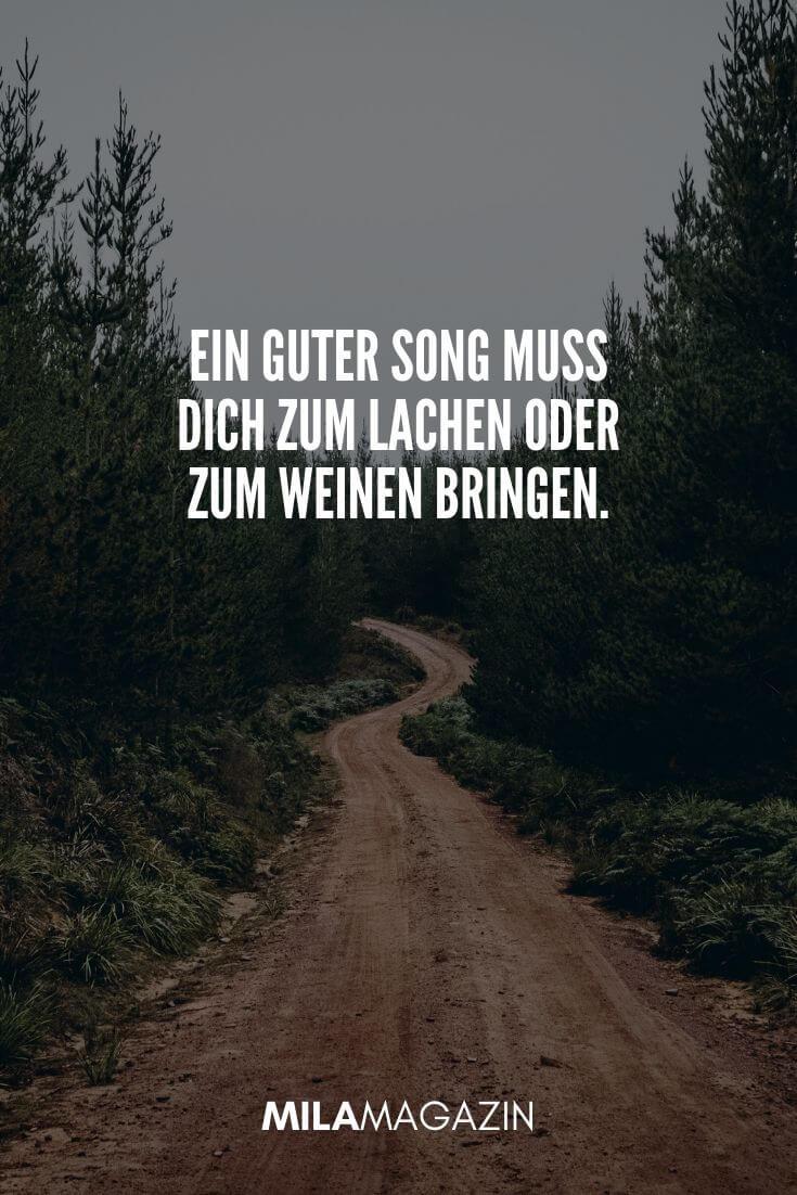 Ein guter Song muss dich zum Lachen oder zum Weinen bringen. | MILAMAGAZIN | #whatsapp #status #sprueche #quotes