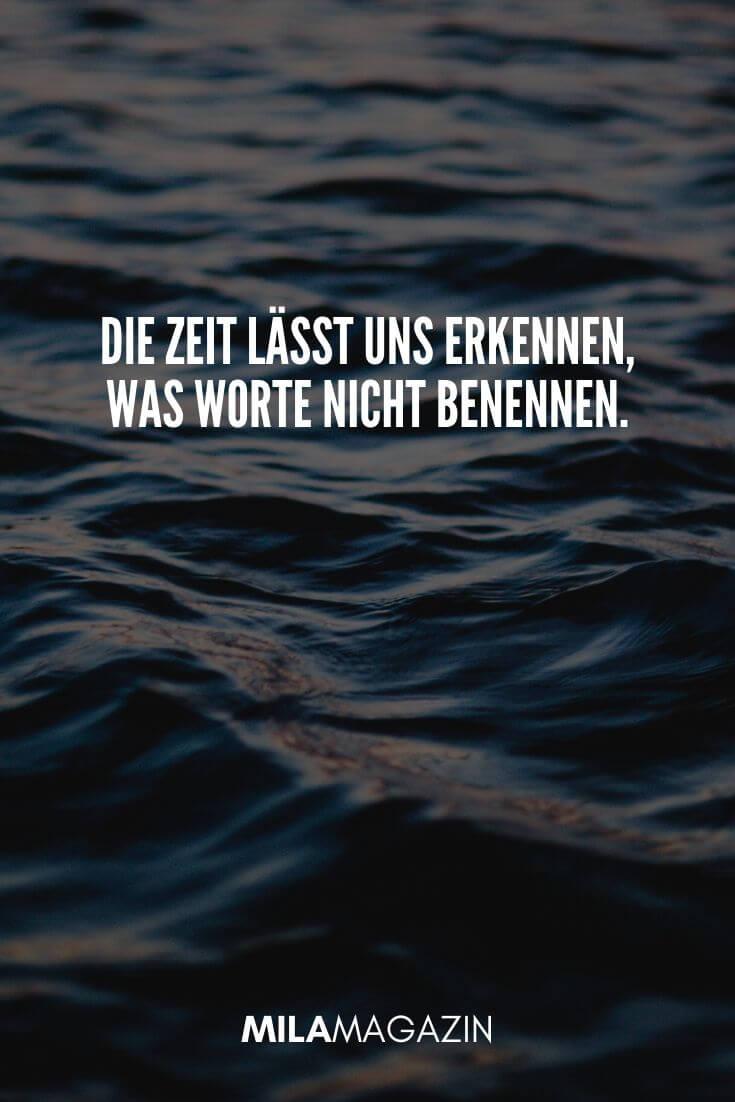 Die Zeit lässt uns erkennen, was Worte nicht benennen. | MILAMAGAZIN | #whatsapp #status #sprueche #quotes