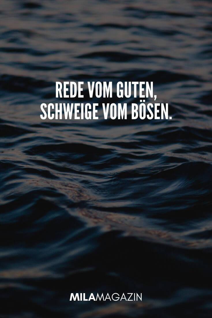 Rede vom Guten, schweige vom Bösen. | MILAMAGAZIN | #whatsapp #status #sprueche #quotes