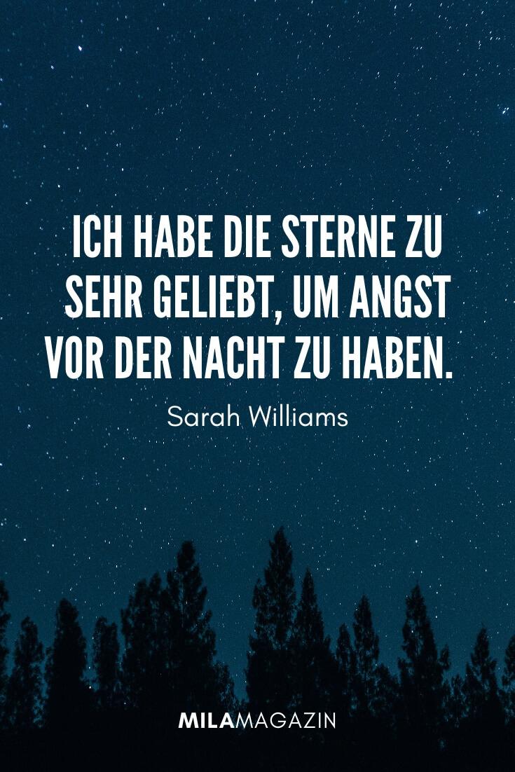 Ich habe die Sterne zu sehr geliebt, um Angst vor der Nacht zu haben. – Sarah Williams | MILAMAGAZIN