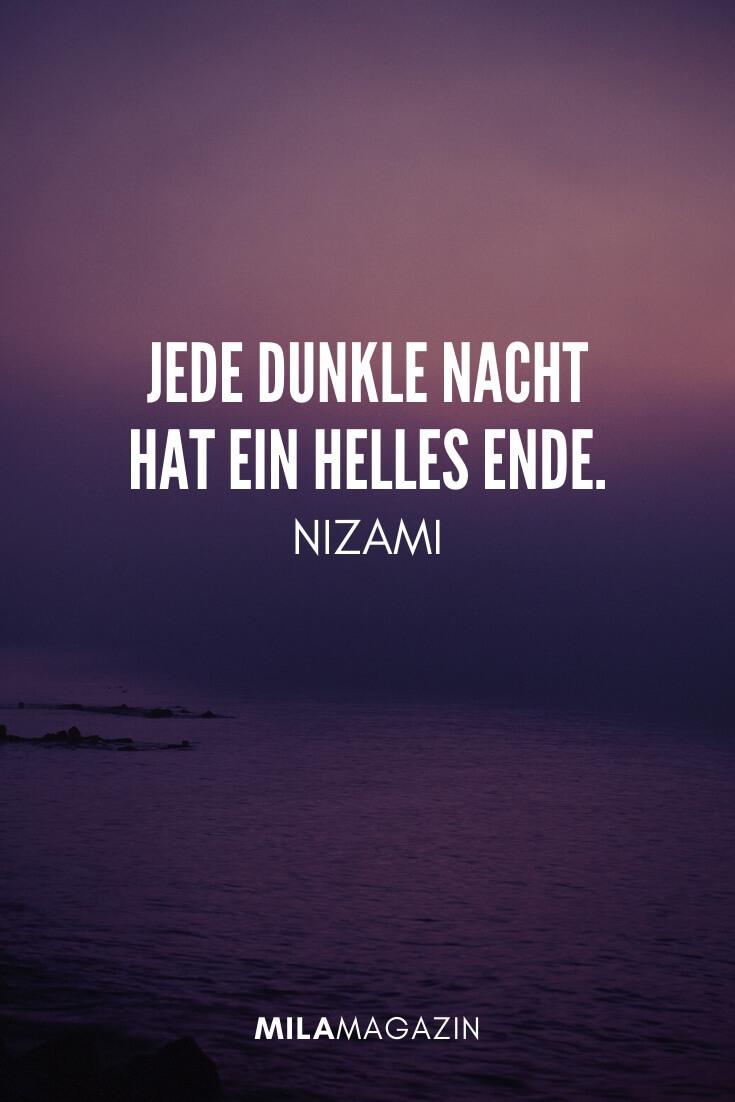 Jede dunkle Nacht hat ein helles Ende. – Nizami | MILAMAGAZIN