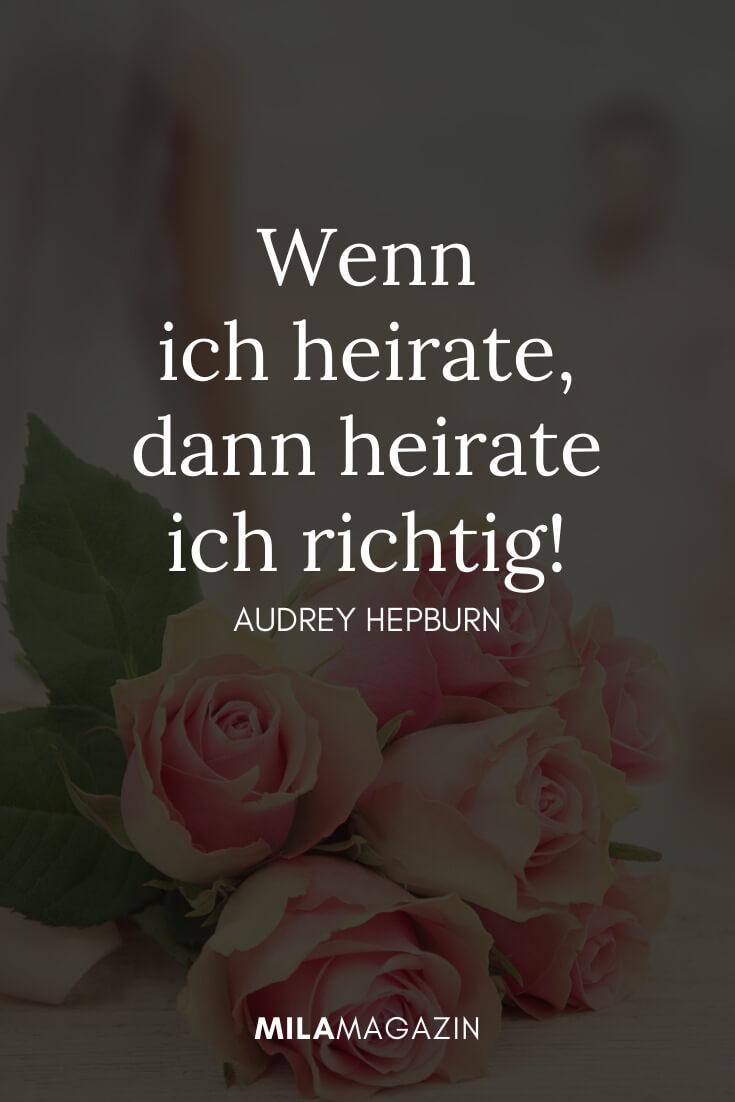 Wenn ich heirate, dann heirate ich richtig! – Audrey Hepburn  | MILAMAGAZIN