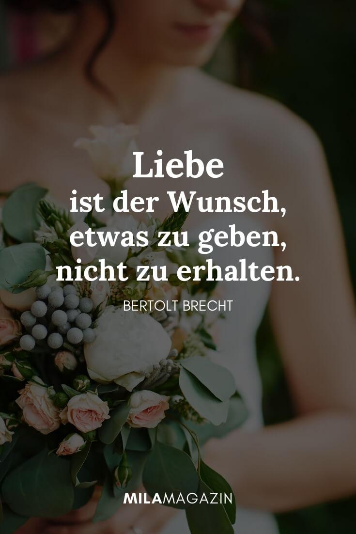 Liebe ist der Wunsch, etwas zu geben, nicht zu erhalten. – Bertolt Brecht | MILAMAGAZIN