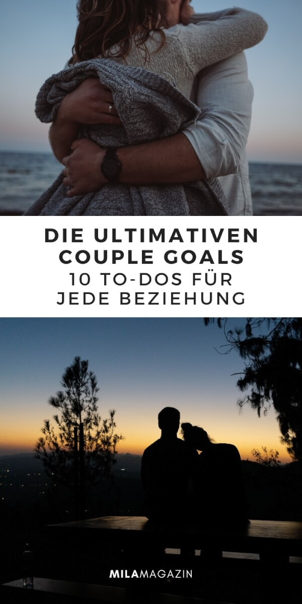 Die ultimativen Couple Goals: 10 To-Dos für jede Beziehung | MILAMAGAZIN