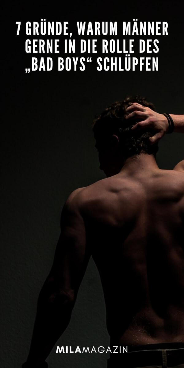 So denken Männer: 7 Gründe, warum sie immer den Bad Boy spielen müssen | MILAMAGAZIN