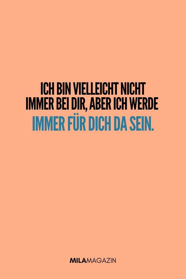Ich bin vielleicht nicht immer bei dir, aber ich werde immer für dich da sein. | MILAMAGAZIN | #sweet #quotes #sprueche #suess
