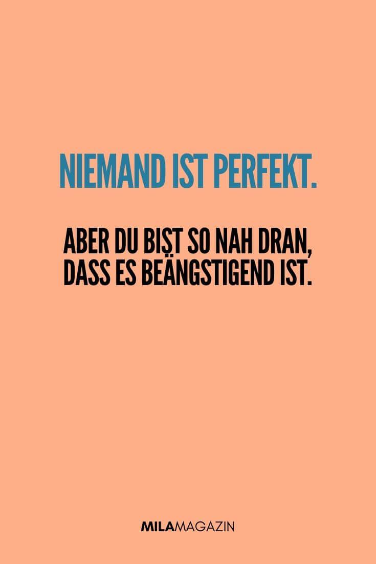 Niemand ist perfekt, aber du bist so nah dran, dass es beängstigend ist. | MILAMAGAZIN | #sweet #quotes #sprueche #suess
