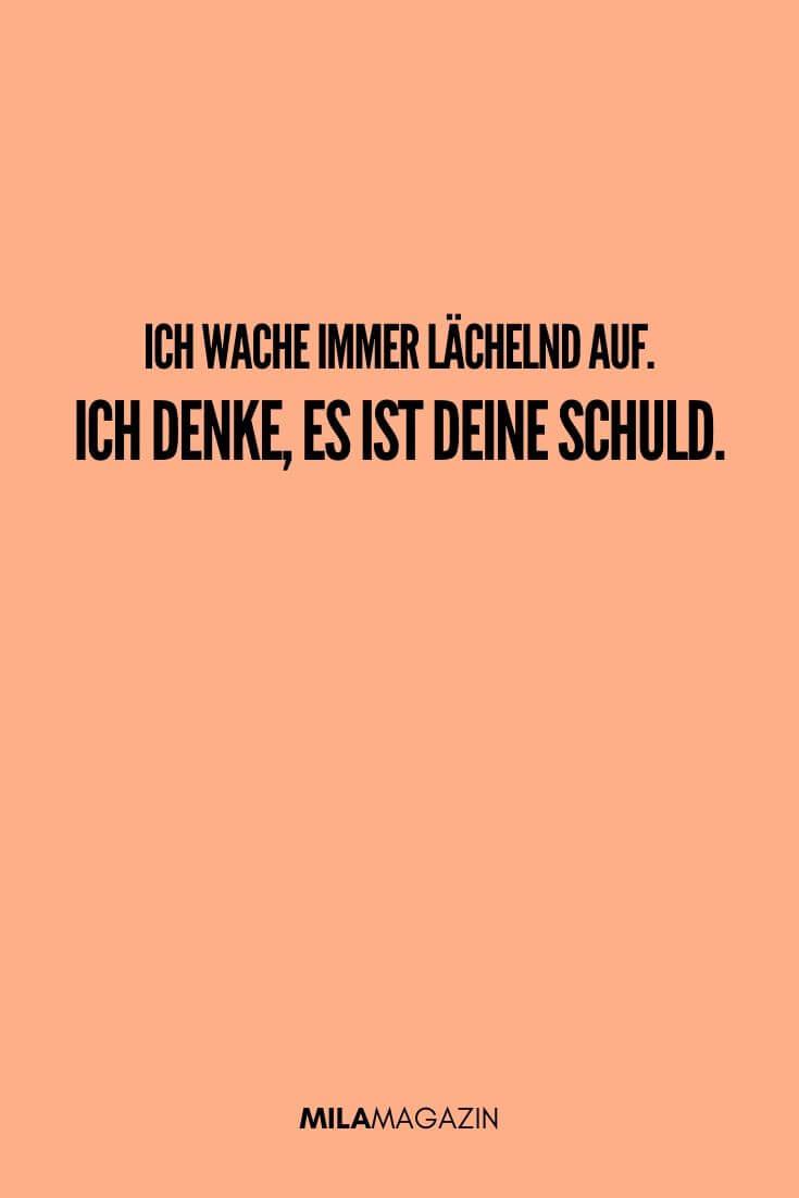 Ich wache immer lächelnd auf. Ich denke, es ist deine Schuld. | MILAMAGAZIN | #sweet #quotes #sprueche #suess