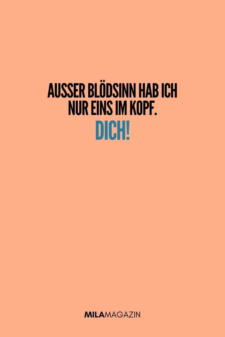 Außer Blödsinn hab ich nur eins im Kopf… Dich! | MILAMAGAZIN | #sweet #quotes #sprueche #suess