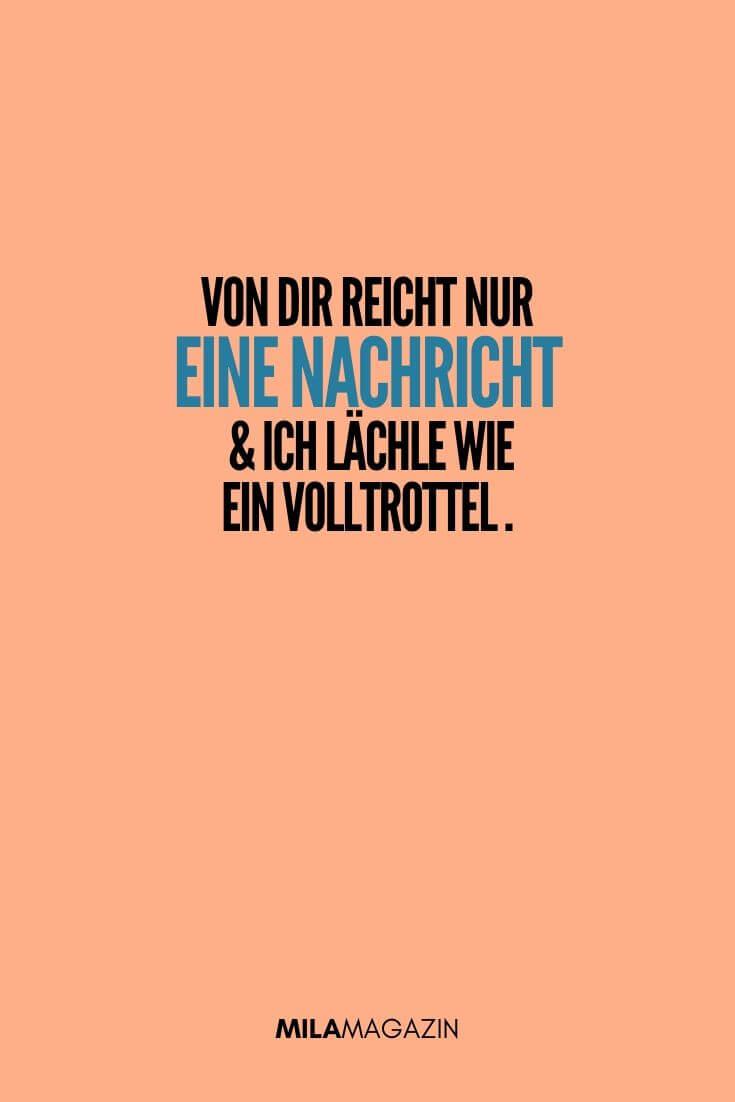 Es reicht nur eine Nachricht von dir & ich lächle wie ein Volltrottel. | MILAMAGAZIN | #sweet #quotes #sprueche #suess