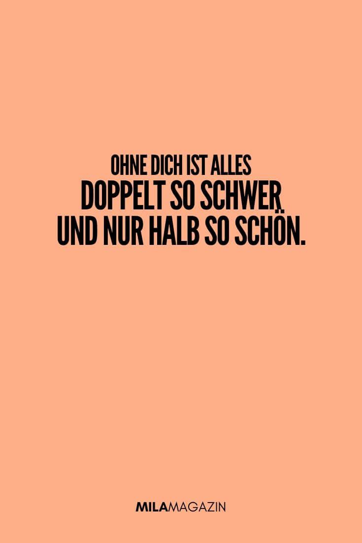 Ohne dich ist alles doppelt so schwer und nur halb so schön. | MILAMAGAZIN | #sweet #quotes #sprueche #suess