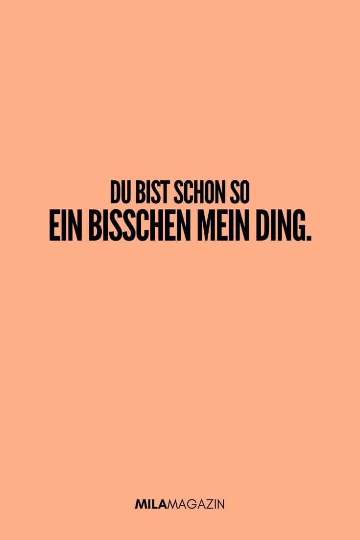 Du bist schon so ein bisschen mein Ding. | MILAMAGAZIN | #sweet #quotes #sprueche #suess