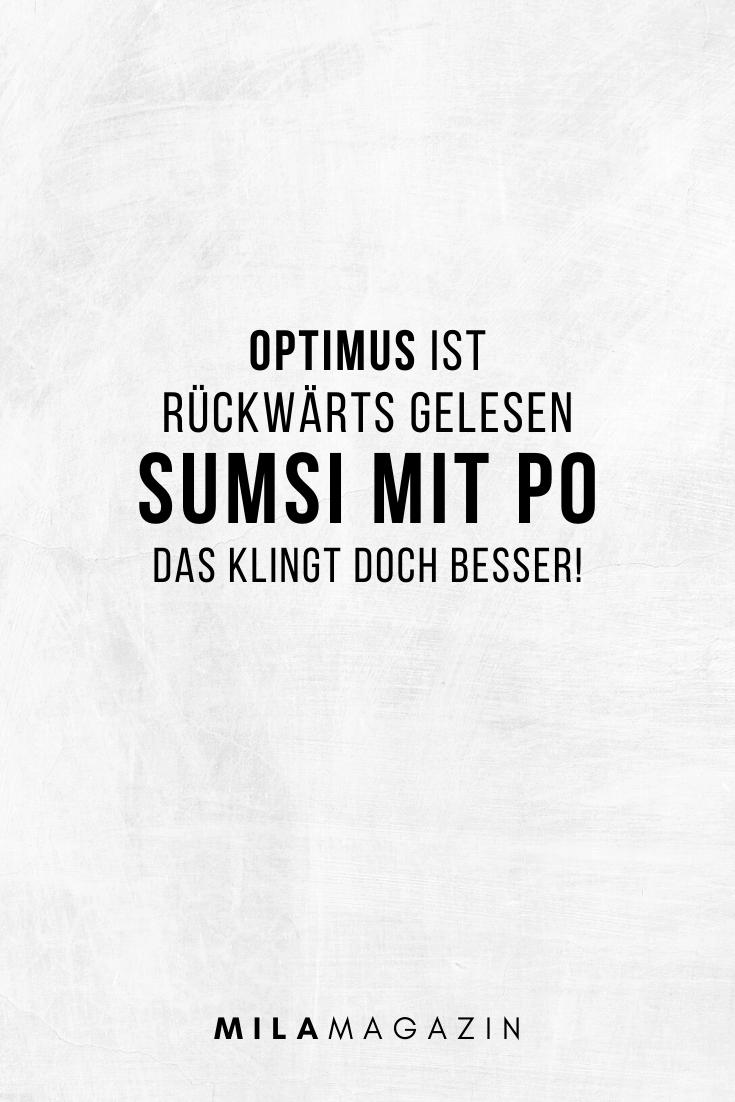 Optimus heißt rückwärts Sumsi mit Po. Das klingt doch besser.| MILAMAGAZIN