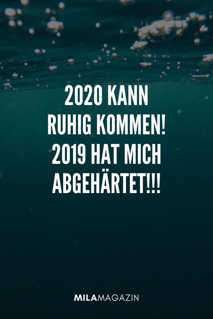 2020 kann ruhig kommen! 2019 hat mich abgehärtet!!! | 51 Neujahrswünsche | MILAMAGAZIN