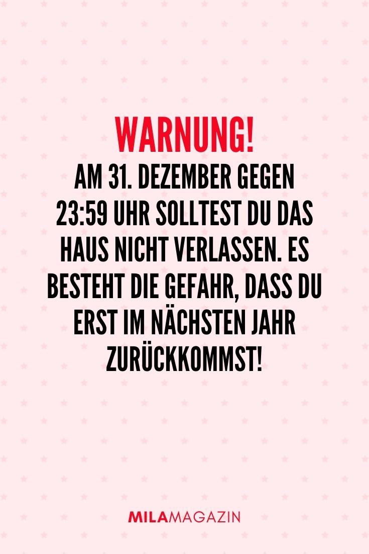 Warnung! Am 31. Dezember gegen 23:59 Uhr sollten Sie das Haus nicht verlassen. Es besteht die Gefahr, dass Sie erst im nächsten Jahr zurückkommen! | 51 Neujahrswünsche | MILAMAGAZIN