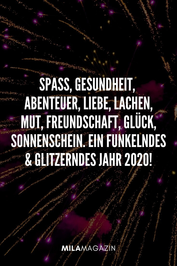 Spaß, Gesundheit, Abenteuer, Liebe, Mut, Lachen, Freundschaft, Glück, Sonnenschein. Ein funkelndes und glitzerndes Jahr 2020! | 51 Neujahrswünsche | MILAMAGAZIN