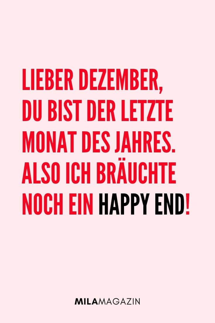 Lieber Dezember, du bist der letzte Monat des Jahres. Also ich bräuchte noch ein Happy End. | 51 Neujahrswünsche | MILAMAGAZIN