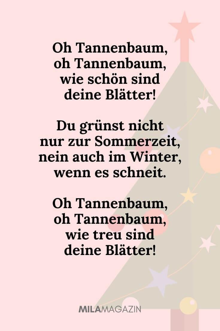Oh Tannenbaum, oh Tannenbaum, wie schön sind deine Blätter! Du grünst nicht nur zur Sommerzeit, nein auch im Winter, wenn es schneit. Oh Tannenbaum, oh Tannenbaum, wie treu sind deine Blätter! | MILAMAGAZIN