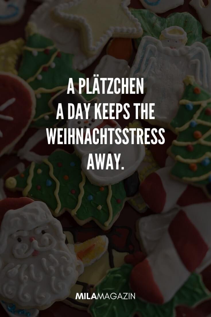 A Plätzchen a day keeps the Weihnachtsstress away. | MILAMAGAZIN